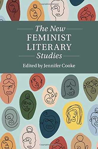 The New Feminist Literary Studies (Twenty-First-Century Critical Revisions)