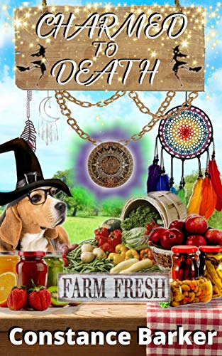 Charmed to Death (A Farmer's Market Witch Mystery Series Book 1)
