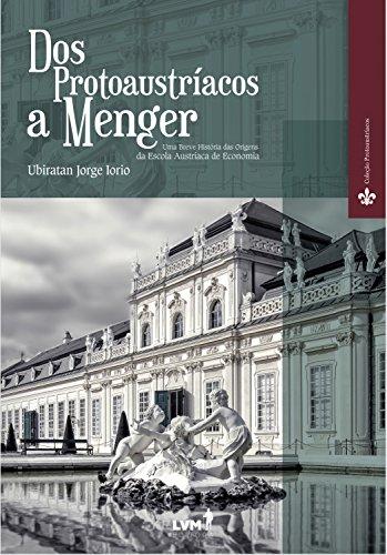 Dos Protoaustríacos a Menger: Uma breve história das origens da Escola Austríaca de Economia