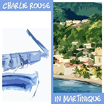 Charlie Rouse - In Martinique
