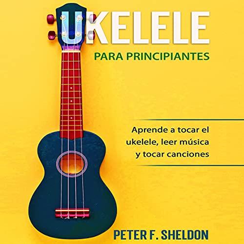 Couverture de Ukelele para principiantes [Ukelele for Beginners]