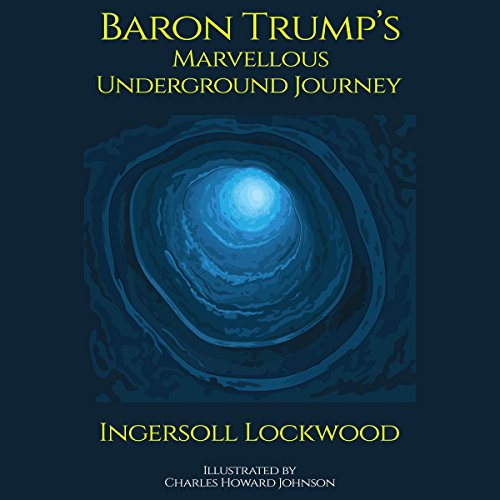 Baron Trump's Marvellous Underground Journey audiobook cover art