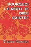 POURQUOI LA MORT, SI DIEU EXISTE?