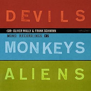 Devils Monkeys Aliens