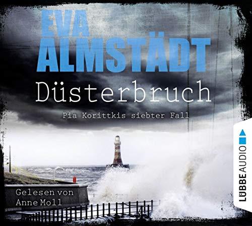 Düsterbruch: Pia Korittkis siebter Fall. Kriminalroman. (Kommissarin Pia Korittki, Band 7)