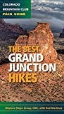 The Best Grand Junction Hikes (Colorado Mountain Club Pack Guides)