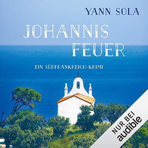 Johannisfeuer. Ein Südfrankreich-Krimi: Perez 4