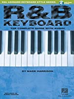 R&B Keyboard: The Complete Guide With Audio! (Hal Leonard Keyboard Style)