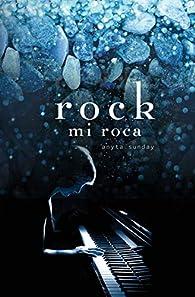 rock: mi roca par Anyta Sunday