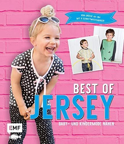 Best of Jersey – Baby- und Kindermode nähen: Von Größe 44 - 164