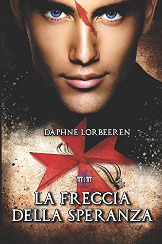 La Freccia della Speranza: Angeli Paolini vol. 1