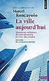 Ville Aujourd'hui. Mutations Urbaines, D'Centralisation Et Crise Du Citadin(la) (Points histoire) (French Edition)