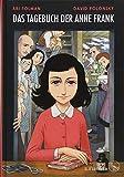 Das Tagebuch der Anne Frank: Graphic Diary. Umgesetzt von Ari Folman und David Polonsky - Anne Frank