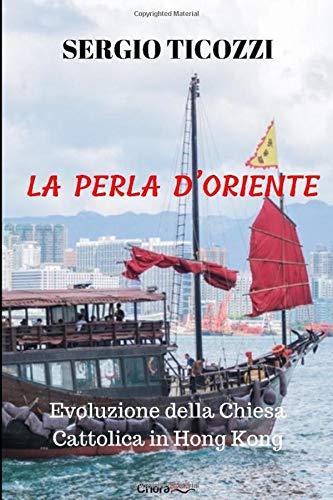 La perla d'Oriente: Evoluzione della Chiesa Cattolica in Hong Kong
