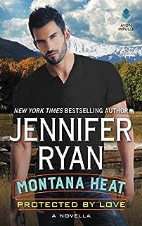 Montana Heat: Protected by Love: A Novella (Montana Men)