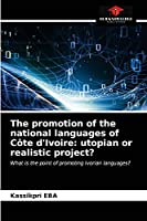 The promotion of the national languages of Côte d'Ivoire: utopian or realistic project?