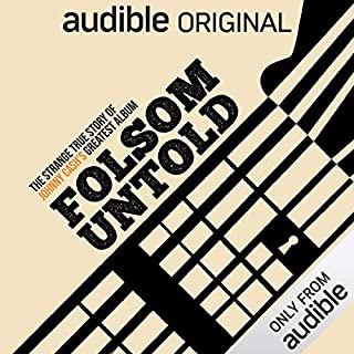 Folsom Untold: The Strange True Story of Johnny Cash's Greatest Album audiobook cover art