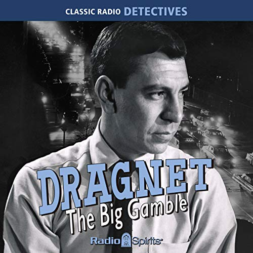 Dragnet: The Big Gamble audiobook cover art