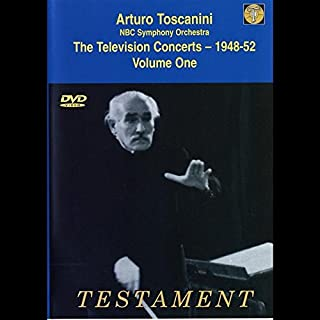 Arturo Toscanini and the NBC Symphony Orchestra: The Television Concerts 1948-52, Vol. 1