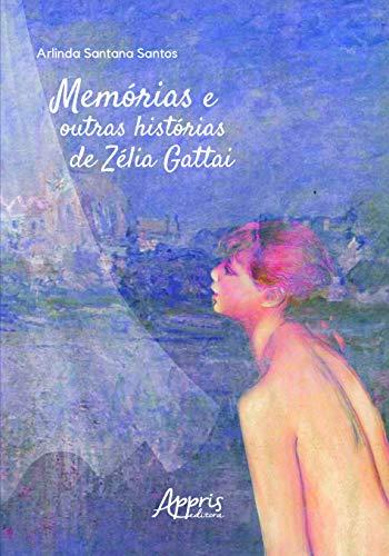 Memórias e Outras Histórias de Zélia Gattai