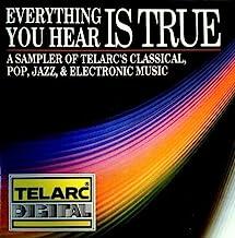 Everything You Hear Is True - Telarc Sampler