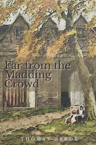 Far from the Madding Crowd: With Illustrated