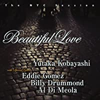 Beautiful Love: The NYC Sessions by Yutaka Kobayashi (2008-04-01)