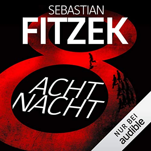 AchtNacht                   By:                                                                                                                                 Sebastian Fitzek                               Narrated by:                                                                                                                                 Simon Jäger                      Length: 8 hrs and 39 mins     2 ratings     Overall 4.5