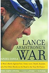 Lance Armstrong's War: One Man's Battle Against Fate, Fame, Love, Death, Scandal, and a Few Other Rivals on the Road to the Tour de France Kindle Edition