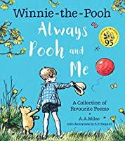 Winnie-the-Pooh: Always Pooh and Me: A Collection of Favourite Poems (Winnie the Pooh)