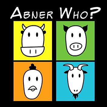 Abner Who?