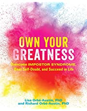 Orbe-Austin, L: Own Your Greatness: Overcome Impostor Syndrome, Beat Self-Doubt, and Succeed in Life