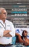 Alessandro, l'imperatore delle piscine. Sandro Campagna, da Siracusa con amore tra Olimpiade e mondiali. Giocatore o allenatore la sua pallanuoto è d'oro
