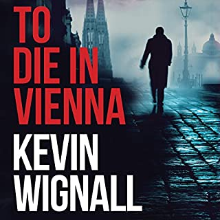 To Die in Vienna                   Written by:                                                                                                                                 Kevin Wignall                               Narrated by:                                                                                                                                 George Newbern                      Length: 6 hrs and 57 mins     2 ratings     Overall 4.0