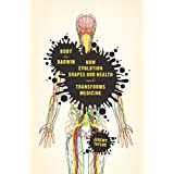 Body by Darwin: How Evolution Shapes Our Health and Transforms Medicine (English Edition)