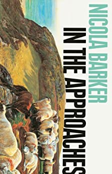 In the Approaches by [Nicola Barker]