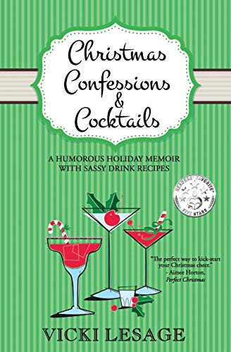 Christmas Confessions and Cocktails: A Humorous Holiday Memoir with Sassy Drink Recipes (American in Paris)