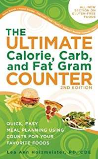 The Ultimate Calorie, Carb, and Fat Gram Counter: Quick, Easy Meal Planning Using Counts for Your Favorite Foods (Ultimate Calorie, Carb & Fat Gram Counter)