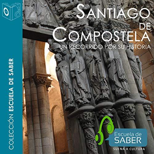 Santiago de Compostela [Spanish Edition] audiobook cover art