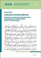 Arabische Amtliche Nilbriefe: Ein Betrag Zur Arabischen Kulturgeschichte, Epistolographie Und Stilgeschichte Des 12.-15. Jahrhunderts