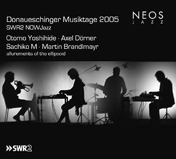 Donaueschinger Musiktage 2005: SWR2 NOWJazz