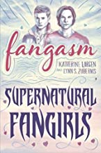 Fangasm: Supernatural Fangirls