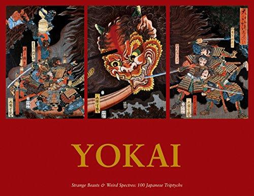 Yokai: Strange Beasts and Wild Spectres: 100 Japanese