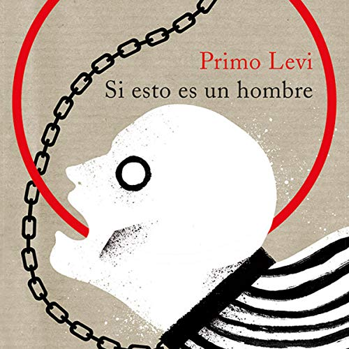 Si esto es un hombre Audiobook By Primo Levi, Pilar Gómez Bedate - translator cover art