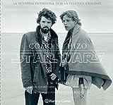 Cómo se hizo Star Wars Una nueva Esperanza: La historia definitiva tras la película original (Star Wars: Guías Ilustradas)