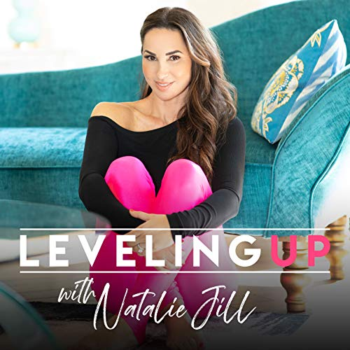 Leveling Up: Creating Everything From Nothing with Natalie Jill  By  cover art