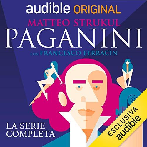 Paganini. Serie completa Audiobook By Matteo Strukul, Francesco Ferracin cover art