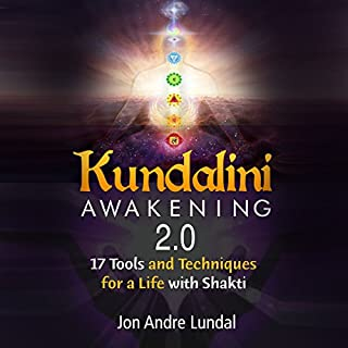 Kundalini Awakening 2.0: 17 Tools and Techniques for a Life with Shakti                   By:                                                                                                                                 Jon Andre Lundal                               Narrated by:                                                                                                                                 Zac Clay                      Length: 1 hr and 7 mins     5 ratings     Overall 3.8
