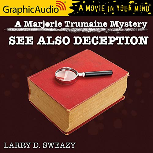 See Also Deception [Dramatized Adaptation] Audiobook By Larry D. Sweazy cover art
