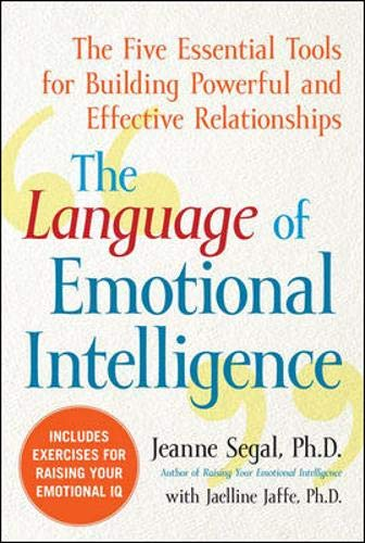 The Language of Emotional Intelligence: The Five Essential Tools for Building Powerful and Effective